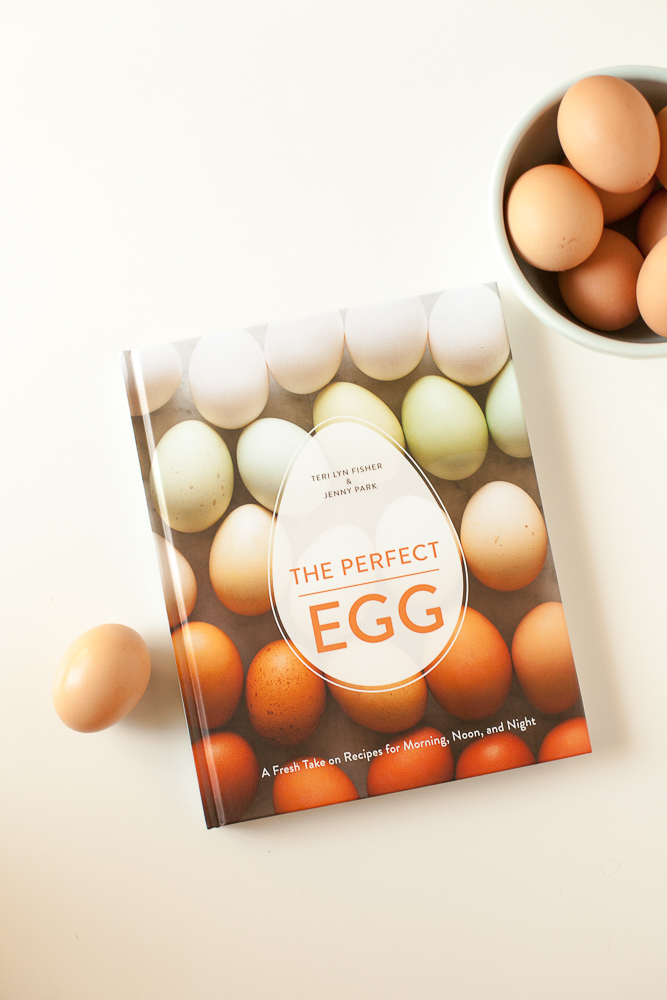 the perfect egg a fresh take on recipes for morning noon and night